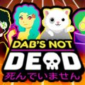 Dabs Not Dead Download Free PC Game Direct Link