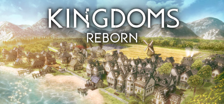 Kingdoms Reborn Download Free PC Game Direct Play Link