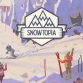 Snowtopia Ski Resort Tycoon Download Free PC Game Link