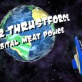 Super Thrustforce Orbital Meat Police Download Free PC