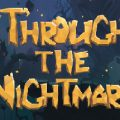 Through The Nightmares Download Free PC Game Link