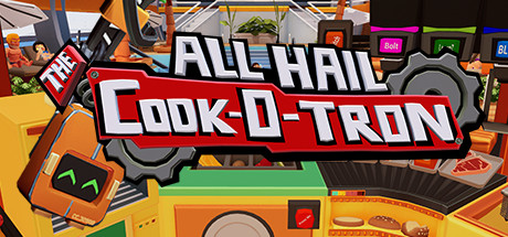 All Hail The Cook-O-Tron Download Free PC Game Link
