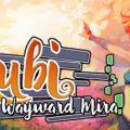 Rubi The Wayward Mira Download Free PC Game Link