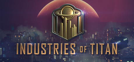 Industries Of Titan Download Free PC Game Links