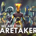 We Are The Caretakers Download Free PC Game Link