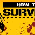 How To Survive Download Free PC Game Direct Link