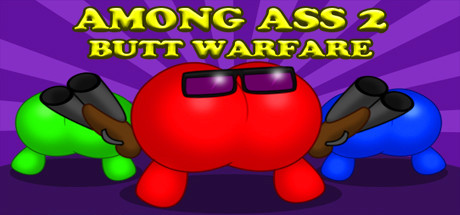 Among Ass 2 Butt Warfare Download Free PC Game