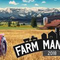 Farm Manager 2018 Download Free PC Game Links