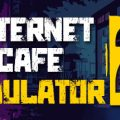 Internet Cafe Simulator 2 Download Free PC Game