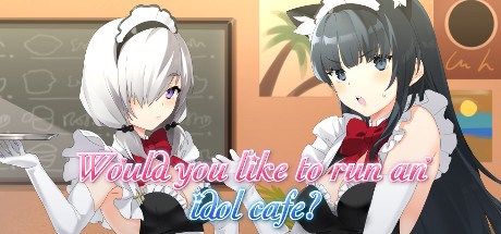 Would You Like To Run An Idol Cafe Download Free