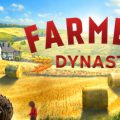 Farmers Dynasty Download Free PC Game Play Link