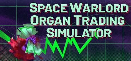 Space Warlord Organ Trading Simulator Download Free