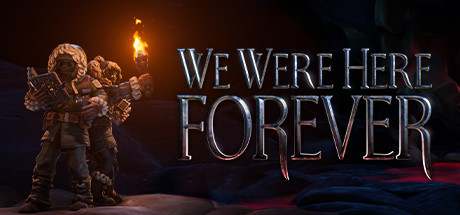 We Were Here Forever Download Free PC Game Link