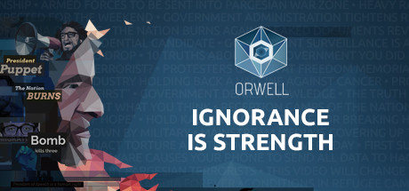 Orwell Ignorance Is Strength Download Free PC Game